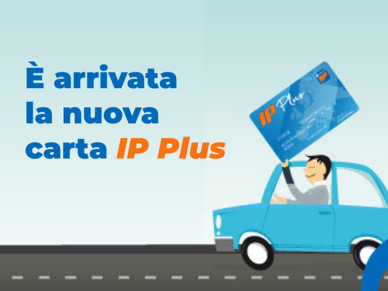 Da Totalerg a IP: Scopri la nuova carta carburante IP Plus